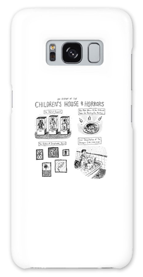 Fears Galaxy S8 Case featuring the drawing On Display At The Children's House Of Horror: by Roz Chast
