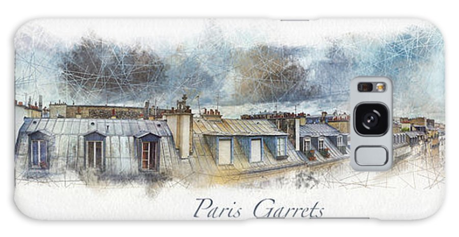 paris Garrets Galaxy S8 Case featuring the digital art Paris Garrets by Rick Lloyd