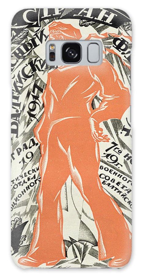 Soviet; Tchekhonine; Agitprop; Propaganda; Socialist Realism; Communist; Political; Print Galaxy S8 Case featuring the painting Petrograd Red Seventh November Revolutionary Poster Depicting A Russian Sailor by Sergei Vasilevich Chekhonin