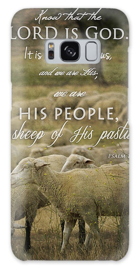 Sheep Galaxy S8 Case featuring the photograph Psalm 100 3 by Amy Medina