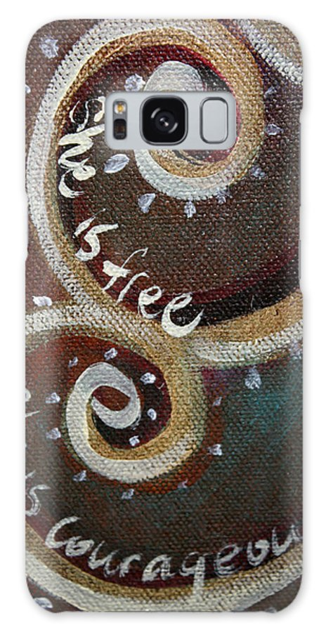 Spirals Galaxy S8 Case featuring the painting She Is Free She Is Courageous by Jassy Watson