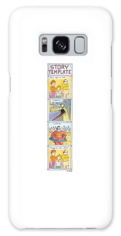 Story Template (the Four Things Needed To Create A Story. Once Upon A Time. Suddenly. Luckily. Happily Ever After.) Books Galaxy S8 Case featuring the drawing Story Template by Roz Chast