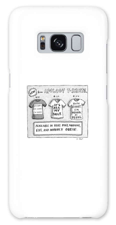 Shirts Available In Puny Galaxy S8 Case featuring the drawing Three T-shirts Are Seen With Phrases Expressing by Roz Chast