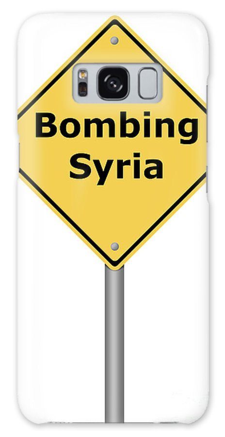 Sign Galaxy S8 Case featuring the digital art Warning Sign Bombing Syria by Henrik Lehnerer