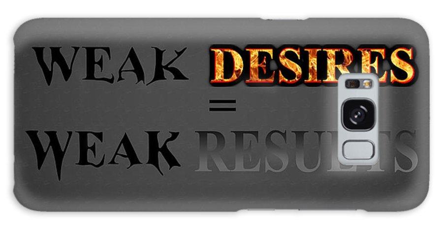 Desire Galaxy S8 Case featuring the painting Weak Desires Bring Weak Results by Eric Zartan