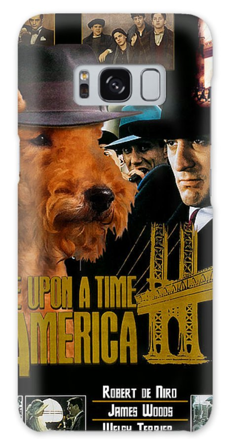 Welsh Terrier Galaxy S8 Case featuring the painting Welsh Terrier Art Canvas Print - Once Upon A Time In America Movie Poster by Sandra Sij
