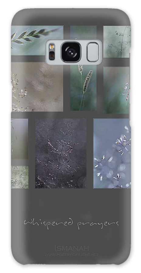 Grass Galaxy S8 Case featuring the photograph Whispered Prayers by Maria Ismanah Schulze-Vorberg