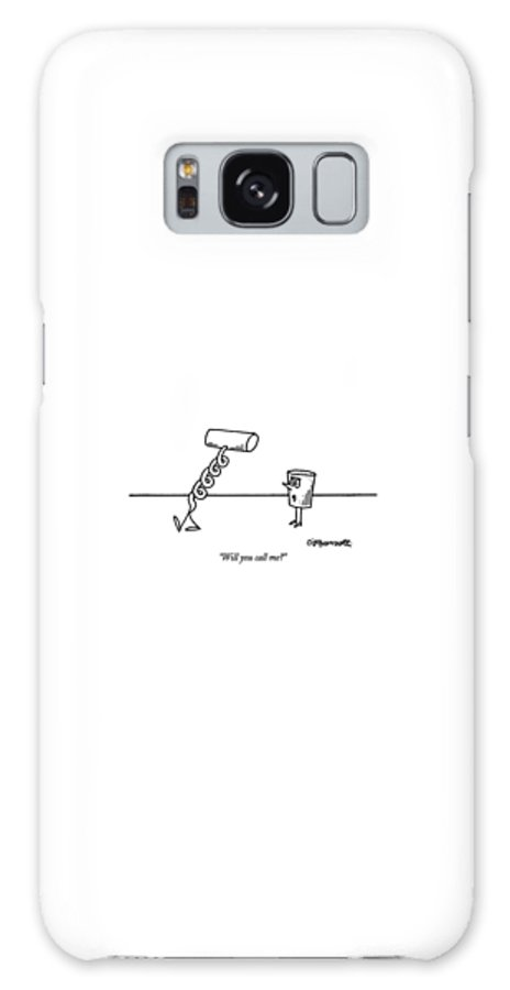 Female Cork Asks Male Corkscrew As He Walks Away.  Sex Galaxy S8 Case featuring the drawing Will You Call Me? by Charles Barsotti