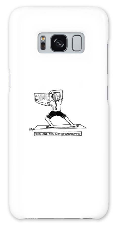 Zen And The Art Of Bankruptcy: Title. Executive With Rolled-up Sleeves And Trouser-legs Strikes A Zen-like Pose Galaxy S8 Case featuring the drawing Zen And The Art Of Bankruptcy by Warren Miller