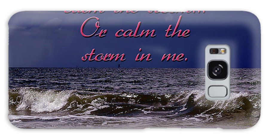 Storm Galaxy S8 Case featuring the photograph Calm The Storm by Carolyn Marshall