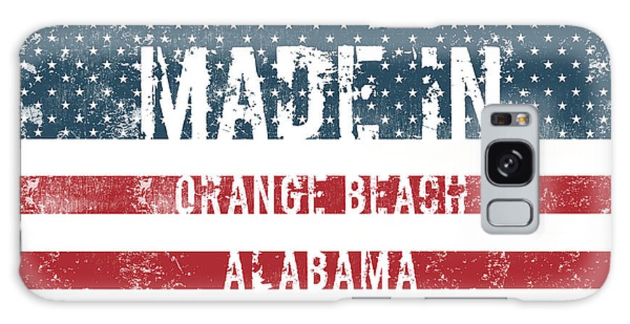Orange Beach Galaxy S8 Case featuring the digital art Made In Orange Beach, Alabama by Tinto Designs