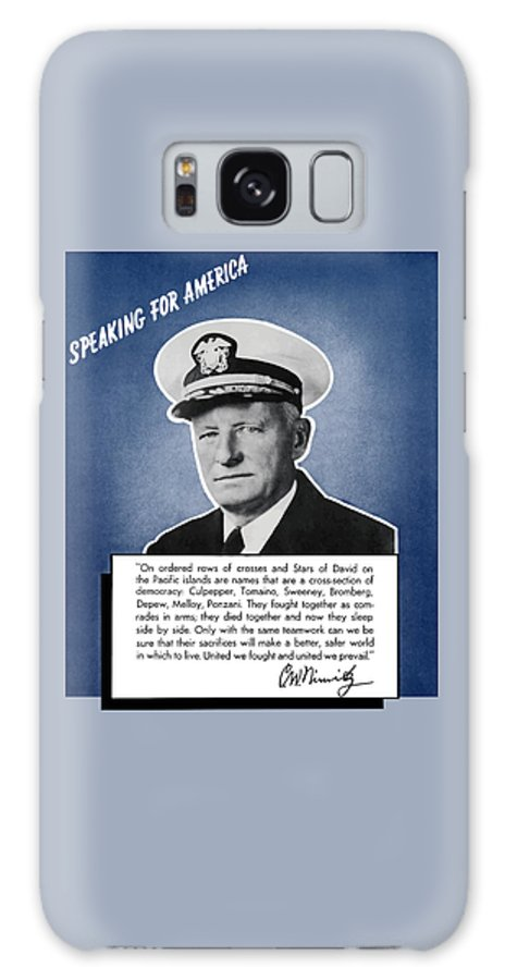 Navy Galaxy S8 Case featuring the painting Admiral Nimitz Speaking For America by War Is Hell Store