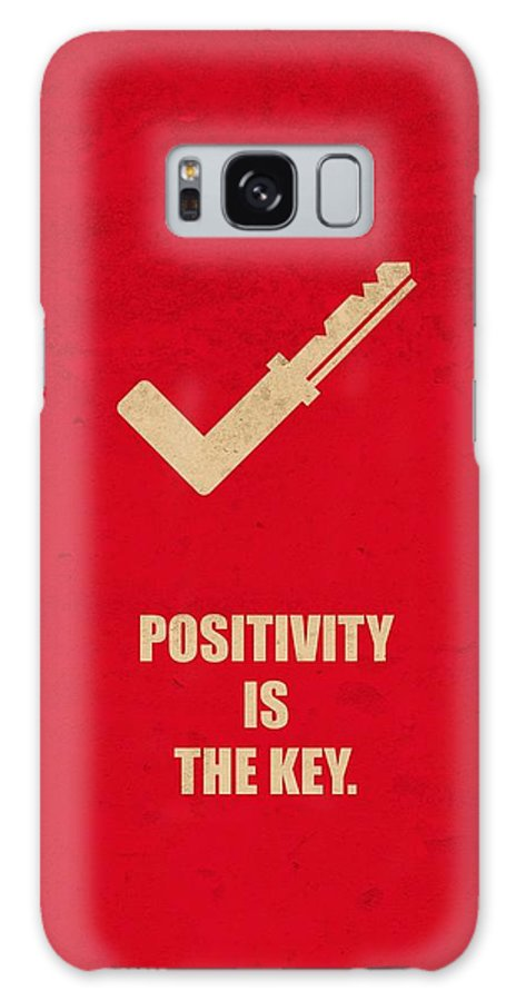 Corporate Galaxy S8 Case featuring the digital art Positivity Is The Key Corporate Start-up Quotes Poster by Lab No 4