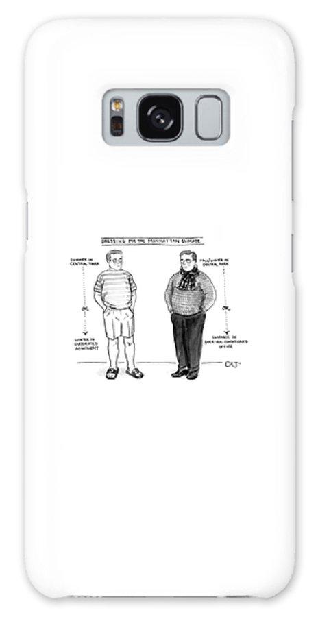 Dressing For The Manhattan Climate Galaxy S8 Case featuring the drawing Dressing For The Manhattan Climate by Carolita Johnson