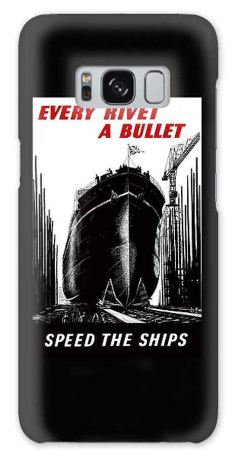 Navy Galaxy S8 Case featuring the painting Every Rivet A Bullet - Speed The Ships by War Is Hell Store