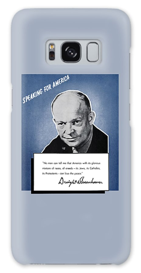 Eisenhower Galaxy S8 Case featuring the painting General Eisenhower Speaking For America by War Is Hell Store