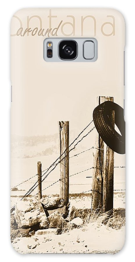 Montana Galaxy S8 Case featuring the photograph Hangin Around Montana by Susan Kinney