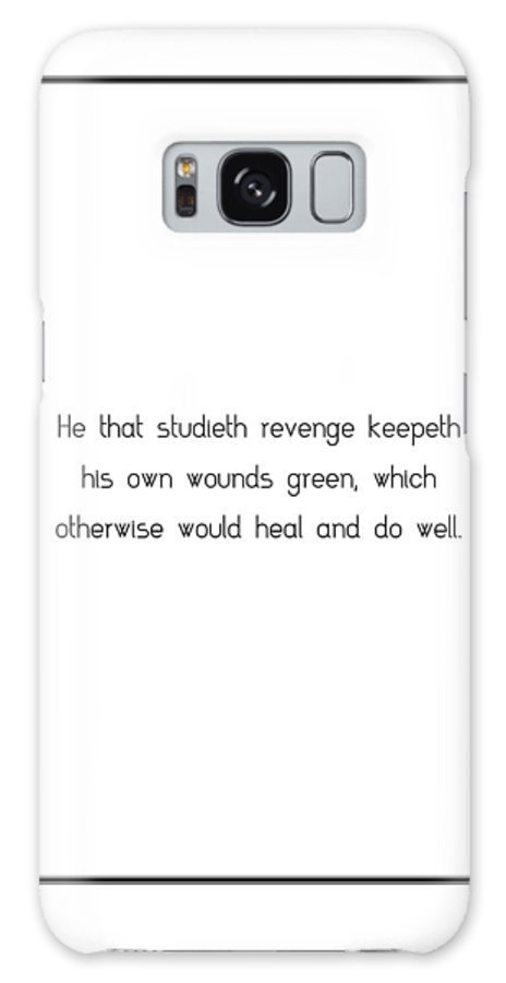 He Galaxy S8 Case featuring the photograph He That Studieth Revenge Keepeth... by Famous Quotes