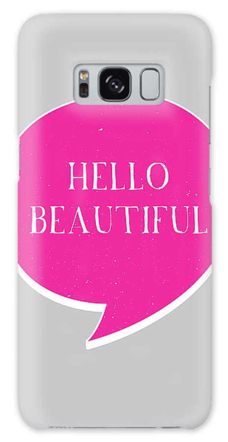 Hello Galaxy S8 Case featuring the digital art Hello Beautiful by Samuel Whitton