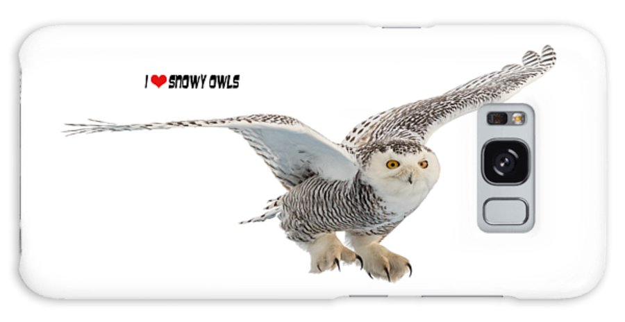 Snowy Owl Galaxy S8 Case featuring the photograph I Love Snowy Owls T-shirt by Everet Regal