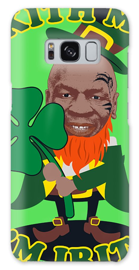 Mike Tyson Galaxy S8 Case featuring the digital art Kith Me I'm Irith Funny Novelty Mike Tyson Inspired Design For St Patrick's Day by Robert Kelly