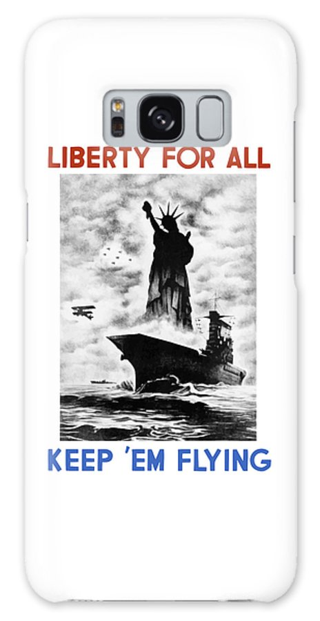 Wwii Galaxy S8 Case featuring the painting Liberty For All -- Keep 'em Flying by War Is Hell Store