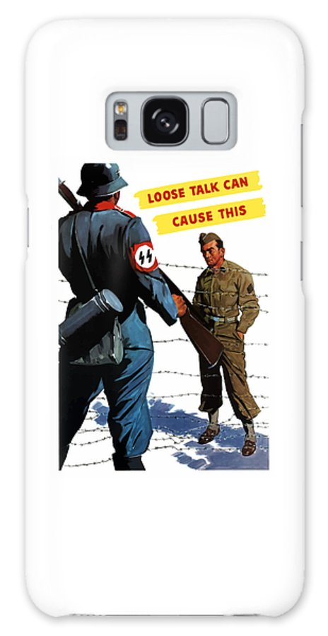Pow Galaxy S8 Case featuring the painting Loose Talk Can Cause -- Ww2 Propaganda by War Is Hell Store