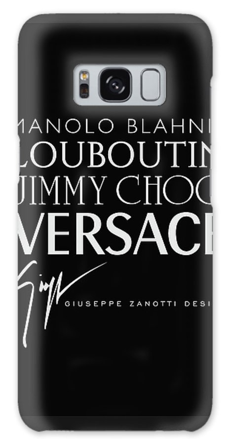 Manolo Blahnik Galaxy S8 Case featuring the digital art Louboutin, Versace, Jimmy Choo - Black And White - Lifestyle And Fashion by TUSCAN Afternoon