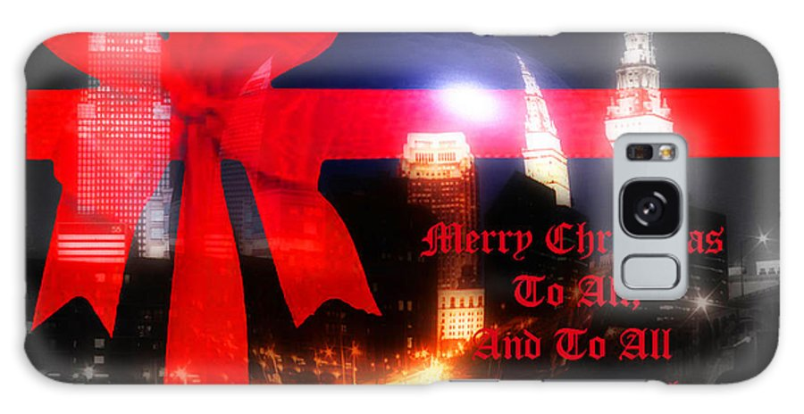 Cleveland Galaxy S8 Case featuring the photograph Merry Christmas To All by Kenneth Krolikowski