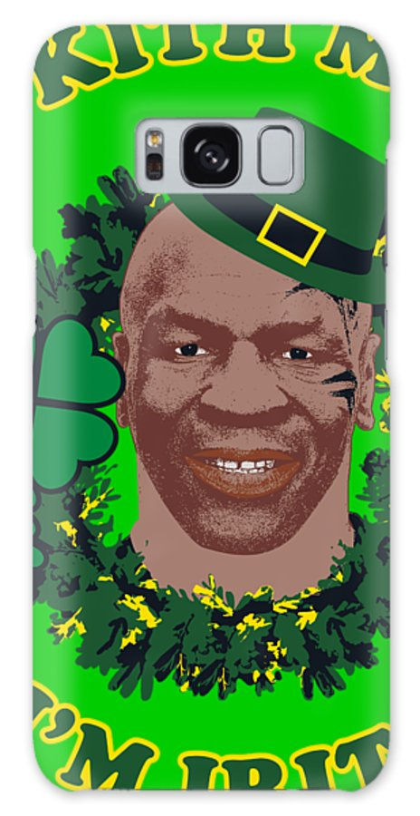 Mike Tyson Galaxy S8 Case featuring the digital art Mike Tyson Funny St. Patrick's Day Design Kith Me I'm Irith by Robert Kelly