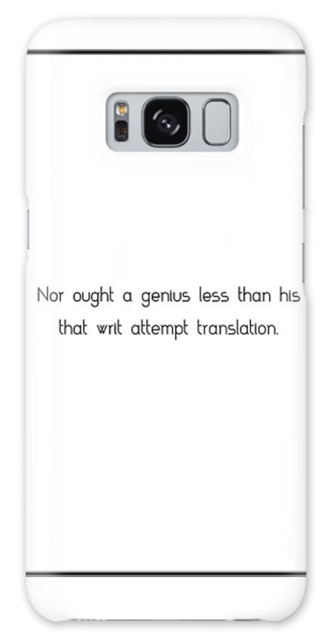 Nor Galaxy S8 Case featuring the digital art Nor Ought A Genius Less... by Famous Quotes