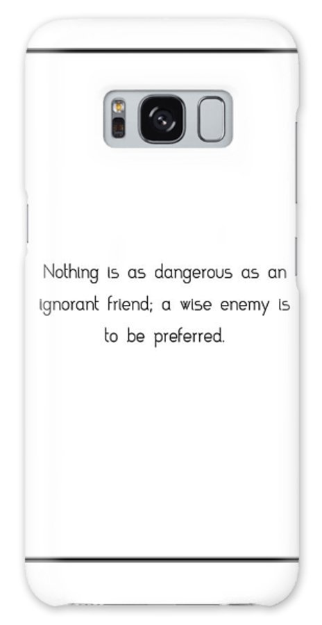 Nothing Galaxy S8 Case featuring the digital art Nothing Is As Dangerous As... by Famous Quotes