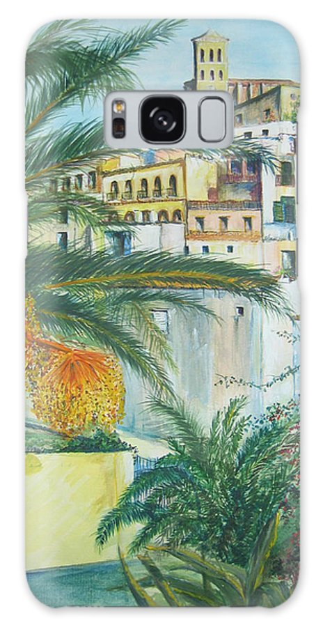Ibiza Old Town Galaxy S8 Case featuring the painting Old Town Ibiza by Lizzy Forrester
