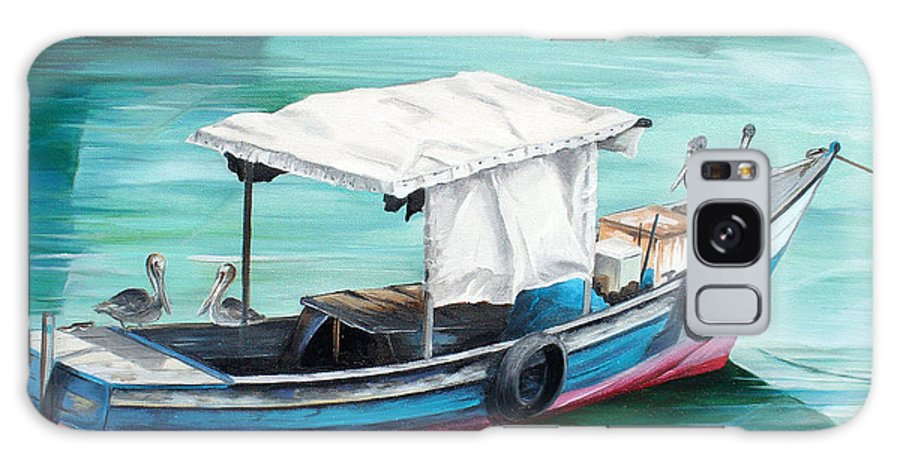 Fishing Boat Painting Seascape Ocean Painting Pelican Painting Boat Painting Caribbean Painting Pirogue Oil Fishing Boat Trinidad And Tobago Galaxy S8 Case featuring the painting Pirogue Fishing Boat by Karin Dawn Kelshall- Best
