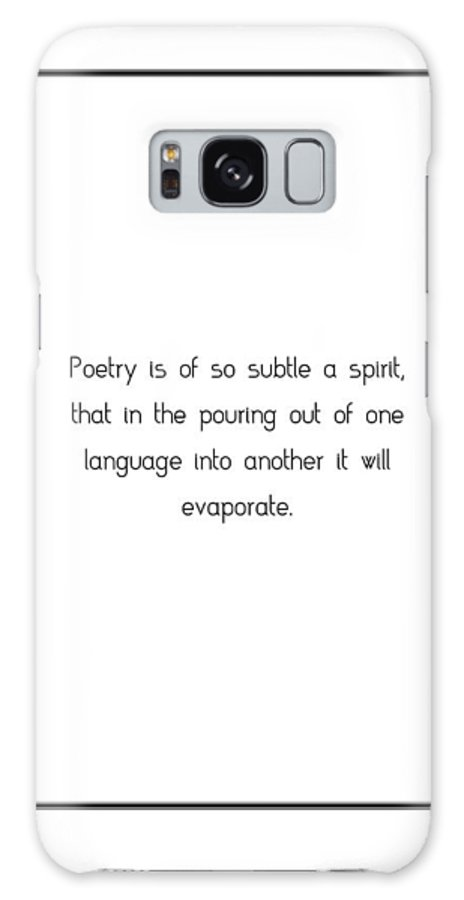 Poetry Galaxy S8 Case featuring the photograph Poetry Is Of So Subtle... by Famous Quotes