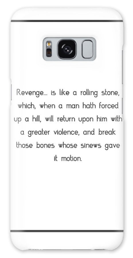 Revenge... Galaxy S8 Case featuring the digital art Revenge Is Like A Rolling... by Famous Quotes