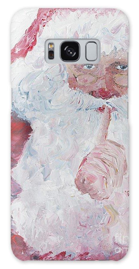 Santa Galaxy Case featuring the painting Santa Shhhh by Nadine Rippelmeyer