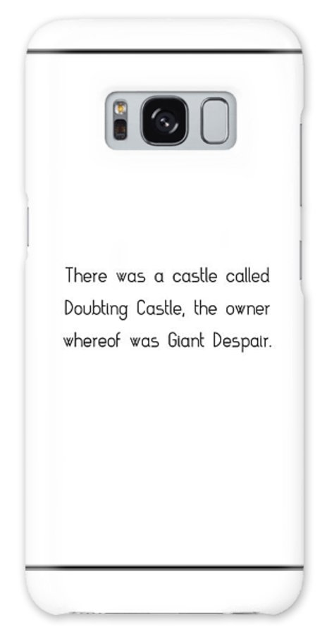 There Galaxy S8 Case featuring the digital art There Was A Castle Called... by Famous Quotes