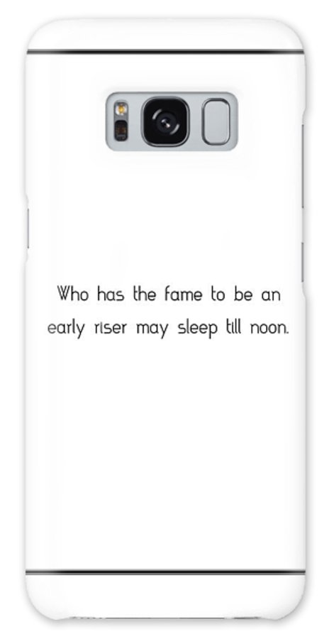 Who Galaxy S8 Case featuring the digital art Who Has The Fame To... by Famous Quotes