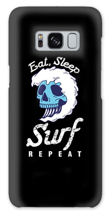 Surfing Galaxy Case featuring the digital art Surfer Water Sports Wave Rider Eat Sleep Surf Repeat Skull Gift by Thomas Larch