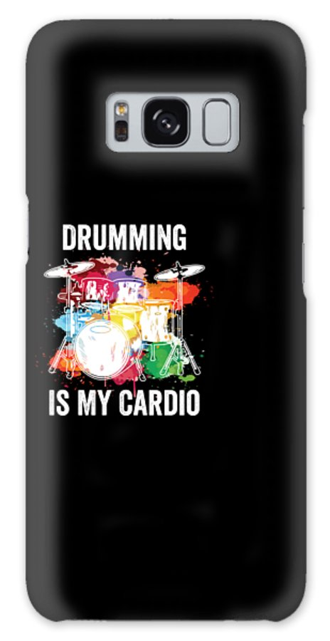 Drummer Galaxy Case featuring the digital art Drumming Is My Cardio Drummer Drum Player Gift by Haselshirt