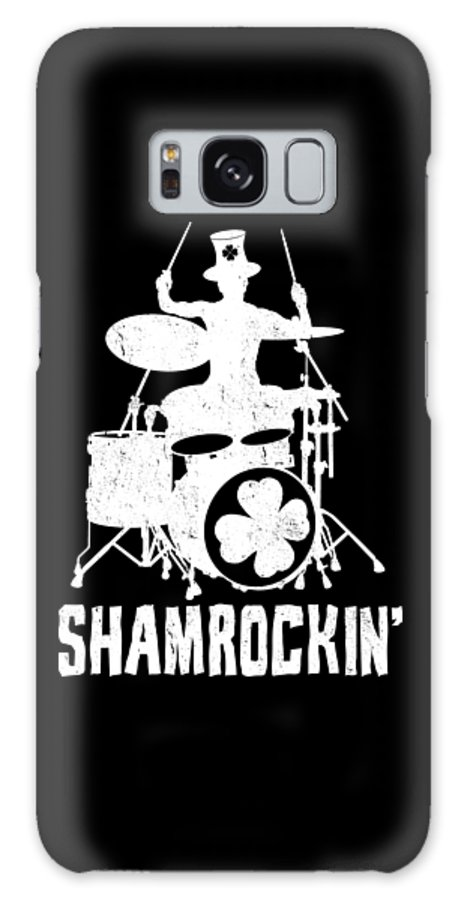 St Patricks Day Galaxy Case featuring the digital art Shamrockin St Patricks Day Shamrock Drummer by Haselshirt