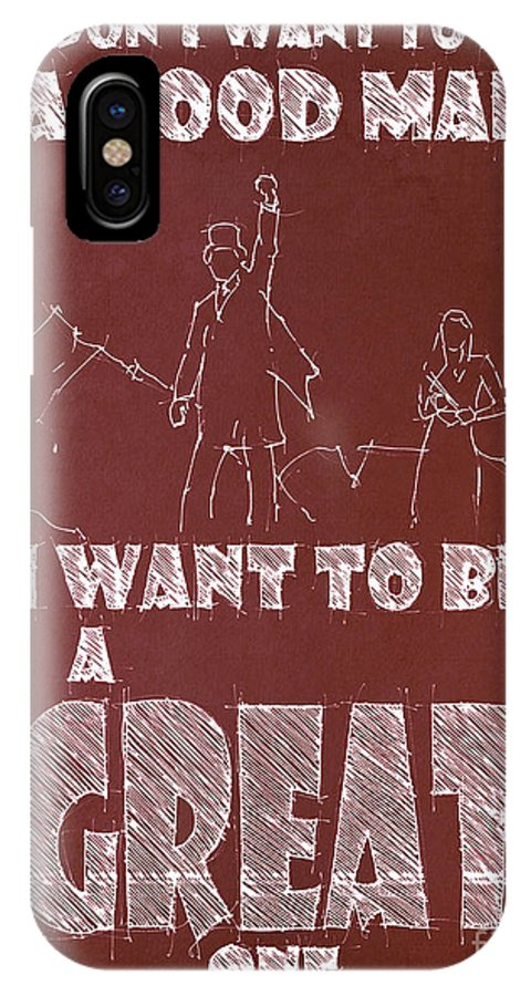 Oz IPhone X / XS Case featuring the drawing Oz Quote. I Don't Want To Be A Good Man... by Drawspots Illustrations