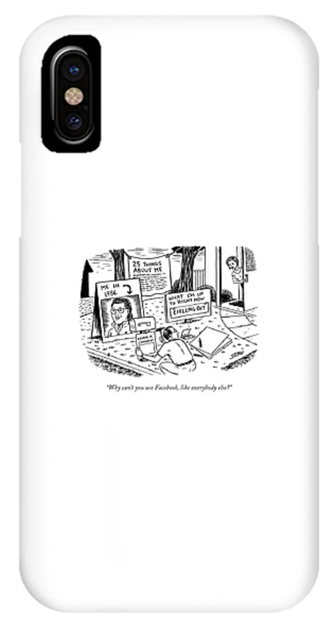 Facebook IPhone X Case featuring the drawing Why Can't You Use Facebook by Ward Sutton