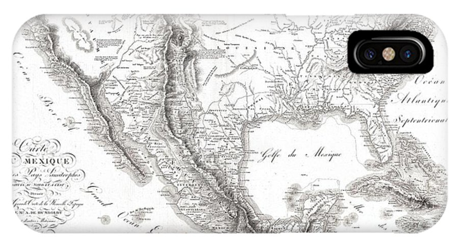 1811 Humboldt Map Of Mexico IPhone X Case featuring the photograph 1811 Humboldt Map Of Mexico Texas Louisiana And Florida by Paul Fearn