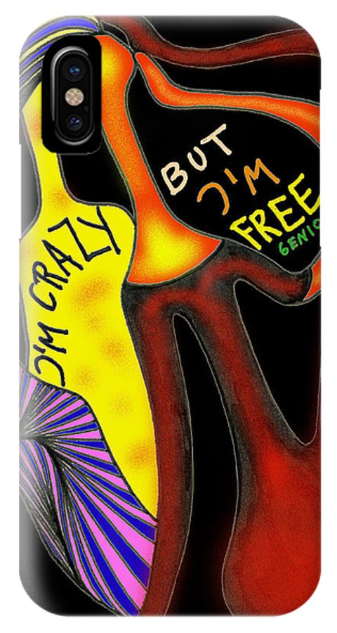 Genio IPhone X Case featuring the mixed media Crazy But Free by Genio GgXpress