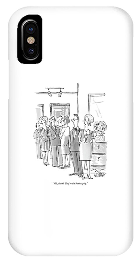 Money Problems Word Play Debt   (one Couple Talking About Others At A Party.) 121637 Pst Peter Steiner IPhone X Case featuring the drawing Oh, Them? They're Old Bankruptcy by Peter Steiner