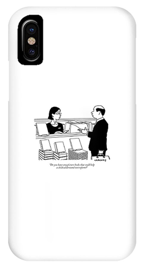 120882 Age Alex Gregory (man Talking To Bookstore Clerk.) Law Lawyers Children Books Shopping IPhone X Case featuring the drawing Do You Have Any Picture Books That Could Help by Alex Gregory