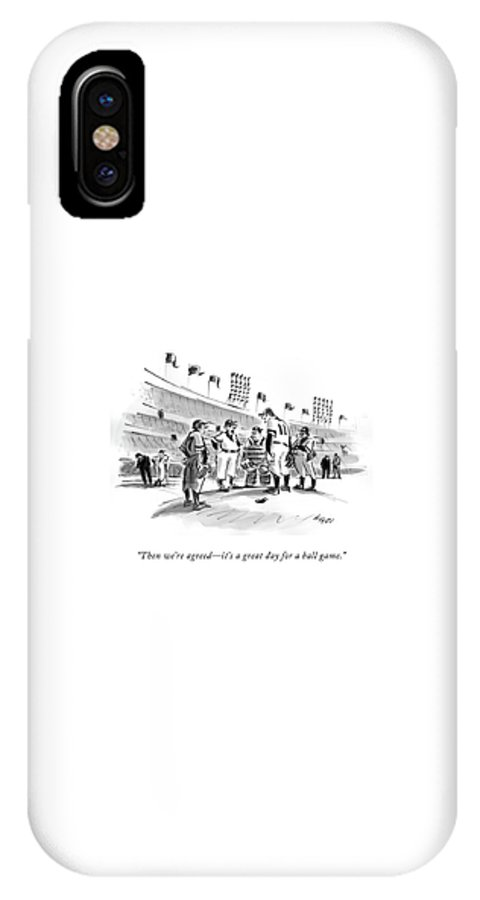 Pitchers IPhone X Case featuring the drawing Then We're Agreed - It's A Great Day For A Ball by Lee Lorenz