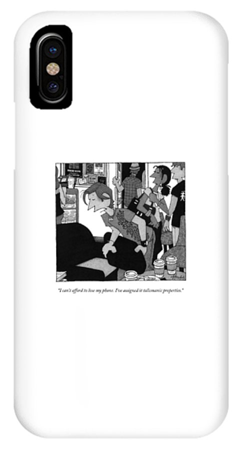 Talisman IPhone X Case featuring the drawing I Can't Afford To Lose My Phone. I've Assigned by William Haefeli